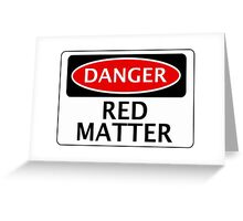 DANGER RED MATTER FAKE ELEMENT FUNNY SAFETY SIGN SIGNAGE Greeting Card