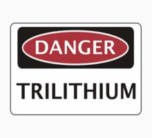 DANGER TRILITHIUM FAKE ELEMENT FUNNY SAFETY SIGN SIGNAGE Kids Clothes