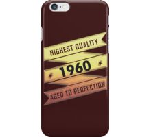 Highest Quality 1960 Aged To Perfection iPhone Case/Skin