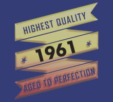 Highest Quality 1961 Aged To Perfection by johnlincoln2557