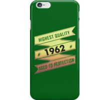 Highest Quality 1962 Aged To Perfection iPhone Case/Skin