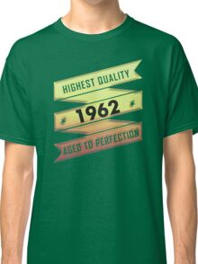 Highest Quality 1962 Aged To Perfection Classic T-Shirt