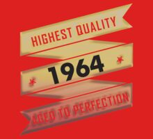 Highest Quality 1964 Aged To Perfection by johnlincoln2557