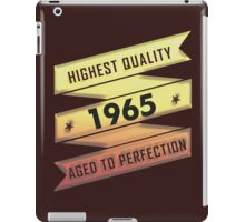 Highest Quality 1965 Aged To Perfection iPad Case/Skin