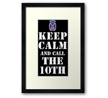 KEEP CALM AND CALL THE 10TH Framed Print