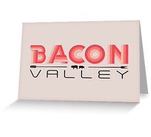 Bacon Valley Greeting Card