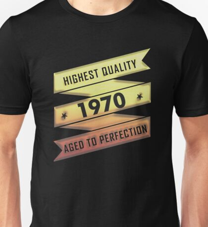 Highest Quality 1970 Aged To Perfection Unisex T-Shirt