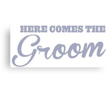 Here comes the GROOM Canvas Print