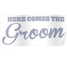 Here comes the GROOM Poster