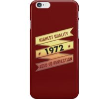 Highest Quality 1972 Aged To Perfection iPhone Case/Skin