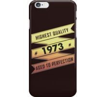 Highest Quality 1973 Aged To Perfection iPhone Case/Skin