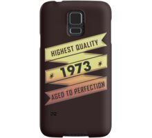 Highest Quality 1973 Aged To Perfection Samsung Galaxy Case/Skin