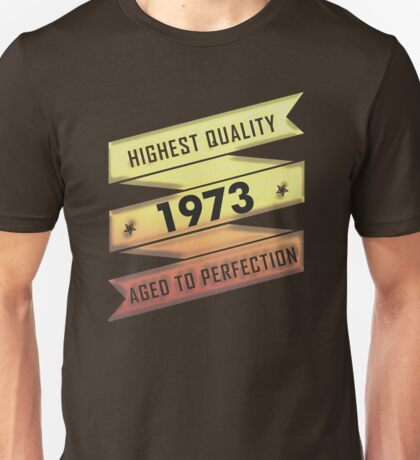 Highest Quality 1973 Aged To Perfection Unisex T-Shirt