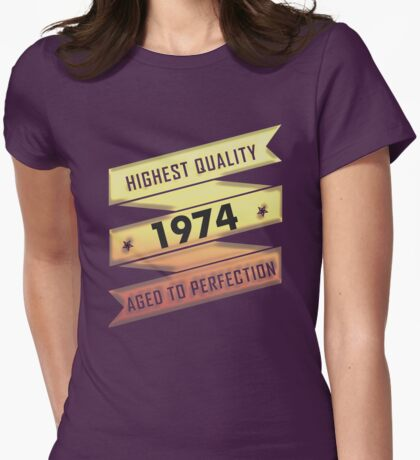 Highest Quality 1974 Aged To Perfection Womens Fitted T-Shirt