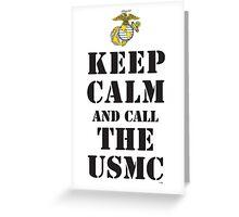 KEEP CALM AND CALL THE USMC Greeting Card