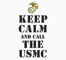 KEEP CALM AND CALL THE USMC by PARAJUMPER