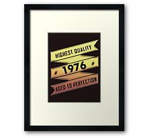 Highest Quality 1976 Aged To Perfection Framed Print