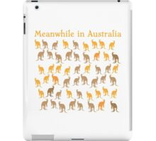 Meanwhile in AUSTRALIA with many kangaroos iPad Case/Skin