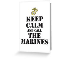 KEEP CALM AND CALL THE MARINES Greeting Card