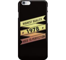 Highest Quality 1978 Aged To Perfection iPhone Case/Skin