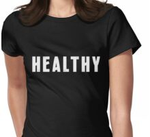 HEALTHY Womens Fitted T-Shirt