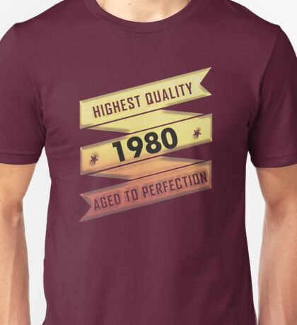 Highest Quality 1980 Aged To Perfection Unisex T-Shirt