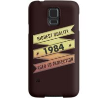 Highest Quality 1984 Aged To Perfection Samsung Galaxy Case/Skin