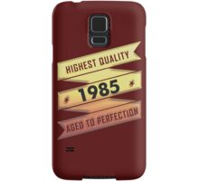 Highest Quality 1985 Aged To Perfection Samsung Galaxy Case/Skin