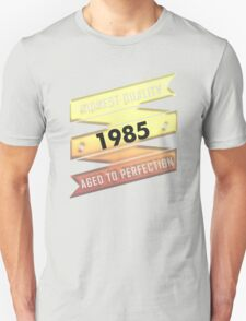 Highest Quality 1985 Aged To Perfection T-Shirt