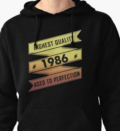 Highest Quality 1986 Aged To Perfection Pullover Hoodie