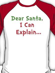 Letter to Santa to Explain... T-Shirt
