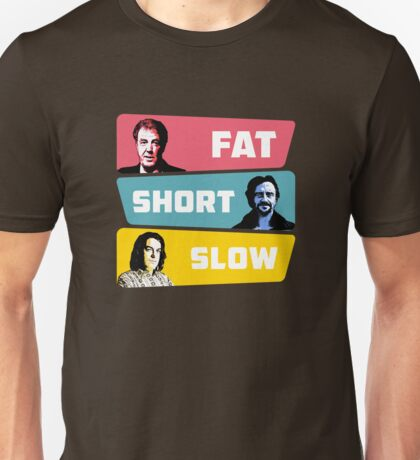 fat, short & slow Unisex T-Shirt