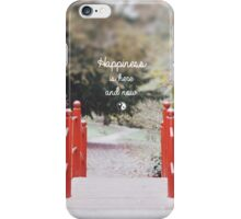 Happiness is here & now iPhone Case/Skin
