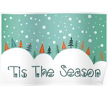 Snowy Hill Christmas Card - Tis The Season Poster