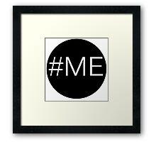 #ME  Framed Print