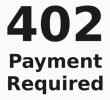 402 Payment Required - White HTTP Status T-Shirt by ramiro