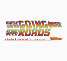 We Don't Need Roads T-Shirt