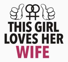 Cute Limited Edition 'This Girl Loves Her Wife' Cool T-Shirt by Albany Retro