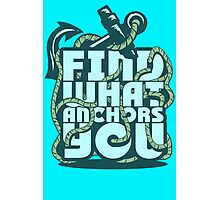 Find what Anchors you Photographic Print