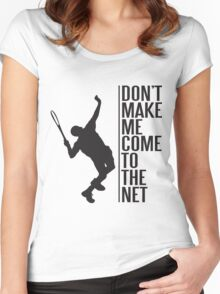 tennis - don't make me come to the net Women's Fitted Scoop T-Shirt