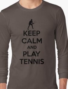 Keep calm and play tennis Long Sleeve T-Shirt