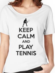 Keep calm and play tennis Women's Relaxed Fit T-Shirt