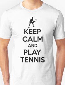 Keep calm and play tennis Unisex T-Shirt