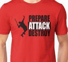 Prepare. Attack. Destroy Unisex T-Shirt