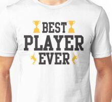 Best player ever Unisex T-Shirt
