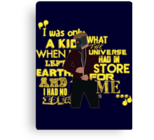 Starlord Quote 2 Canvas Print