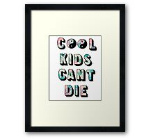 Cool kids can't die Framed Print