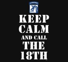 KEEP CALM AND CALL THE 18TH by PARAJUMPER