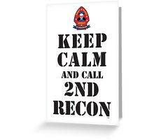 KEEP CALM AND CALL 2ND RECON Greeting Card