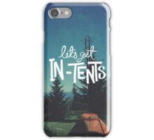 Let's Get In-Tents iPhone Case/Skin